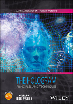 Richardson, Martin J. - The Hologram: Principles and Techniques, ebook