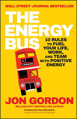 Blanchard, Ken - The Energy Bus: 10 Rules to Fuel Your Life, Work, and Team with Positive Energy, ebook