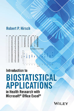 Hirsch, Robert P. - Introduction to Biostatistical Applications in Health Research with Microsoft Office Excel, ebook