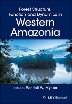 Myster, Randall W. - Forest Structure, Function and Dynamics in Western Amazonia, e-kirja