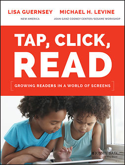 Guernsey, Lisa - Tap, Click, Read: Growing Readers in a World of Screens, ebook