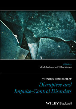 Lochman, John E. - The Wiley Handbook of Disruptive and Impulse-Control Disorders, ebook