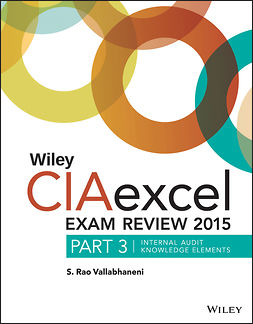 Vallabhaneni, S. Rao - Wiley CIAexcel Exam Review 2015, Part 3: Internal Audit Knowledge Elements, ebook