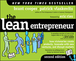 Cooper, Brant - The Lean Entrepreneur: How Visionaries Create Products, Innovate with New Ventures, and Disrupt Markets, e-bok