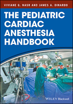 DiNardo, James A. - The Pediatric Cardiac Anesthesia Handbook, ebook