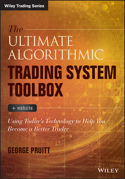 Pruitt, George - The Ultimate Algorithmic Trading System Toolbox + Website: Using Today's Technology To Help You Become A Better Trader, ebook