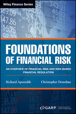 Apostolik, Richard - Foundations of Financial Risk: An Overview of Financial Risk and Risk-based Financial Regulation, e-bok