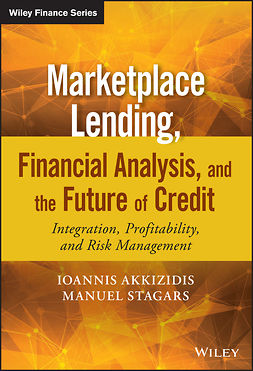 Akkizidis, Ioannis - Marketplace Lending, Financial Analysis, and the Future of Credit: Integration, Profitability, and Risk Management, ebook