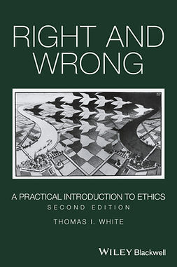 White, Thomas I. - Right and Wrong: A Practical Introduction to Ethics, ebook