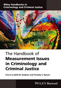 Bynum, Timothy S. - The Handbook of Measurement Issues in Criminology and Criminal Justice, e-bok