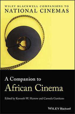 Garritano, Carmela - A Companion to African Cinema, e-bok