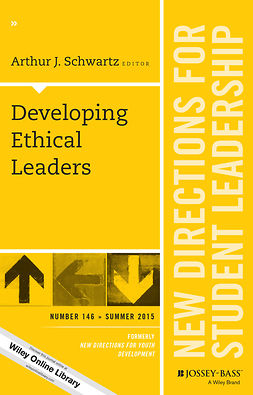 Schwartz, Arthur J. - Developing Ethical Leaders: New Directions for Student Leadership, Number 146, ebook