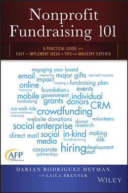 Heyman, Darian Rodriguez - Nonprofit Fundraising 101: A Practical Guide to Easy to Implement Ideas and Tips from Industry Experts, e-kirja