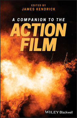 Kendrick, James - A Companion to the Action Film, ebook