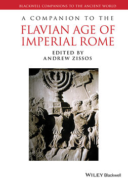 Zissos, Andrew - A Companion to the Flavian Age of Imperial Rome, ebook
