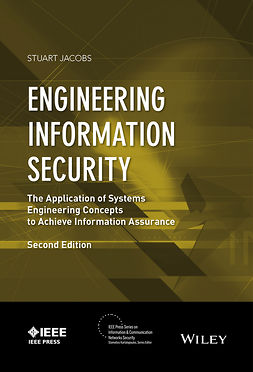 Jacobs, Stuart - Engineering Information Security: The Application of Systems Engineering Concepts to Achieve Information Assurance, ebook