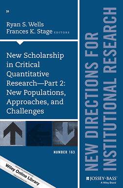 Stage, Frances K. - New Scholarship in Critical Quantitative Research, Part 2: New Populations, Approaches, and Challenges: New Directions for Institutional Research, Number 163, e-bok
