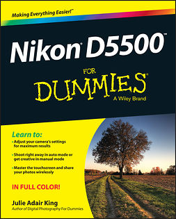 King, Julie Adair - Nikon D5500 For Dummies, e-kirja