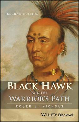 Nichols, Roger L. - Black Hawk and the Warrior's Path, ebook