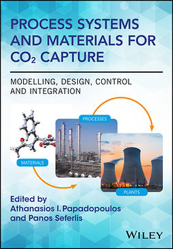 Papadopoulos, Athanasios I. - Process Systems and Materials for CO2 Capture: Modelling, Design, Control and Integration, ebook