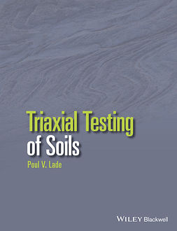 Lade, Poul V. - Triaxial Testing of Soils, ebook