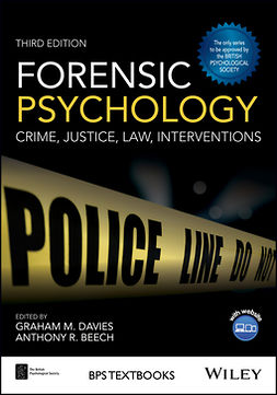 Beech, Anthony R. - Forensic Psychology: Crime, Justice, Law, Interventions, e-bok