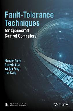 Feng, Yanjun - Fault-Tolerance Techniques for Spacecraft Control Computers, ebook