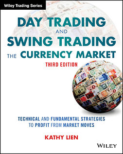 Lien, Kathy - Day Trading and Swing Trading the Currency Market: Technical and Fundamental Strategies to Profit from Market Moves, e-bok