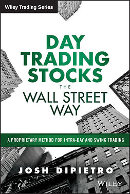 DiPietro, Josh - Day Trading Stocks the Wall Street Way: A Proprietary Method For Intra-Day and Swing Trading, e-bok