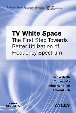 Ma, Yugang - TV White Space: The First Step Towards Better Utilization of Frequency Spectrum, e-bok