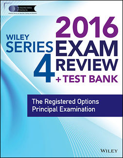 Blarcom, Jeff Van - Wiley Series 4 Exam Review 2016 + Test Bank: The Registered Options Principal Examination, ebook