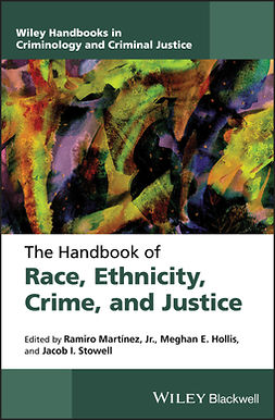 Hollis, Meghan E. - The Handbook of Race, Ethnicity, Crime, and Justice, e-bok