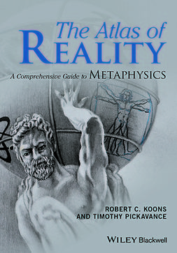 Koons, Robert C. - The Atlas of Reality: A Comprehensive Guide to Metaphysics, ebook