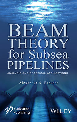Papusha, Alexander N. - Beam Theory for Subsea Pipelines: Analysis and Practical Applications, ebook
