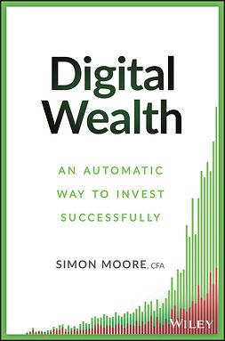 Moore, Simon - Digital Wealth: An Automatic Way to Invest Successfully, ebook