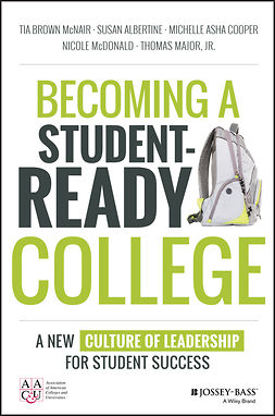 Albertine, Susan - Becoming a Student-Ready College: A New Culture of Leadership for Student Success, ebook