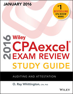 Whittington, O. Ray - Wiley CPAexcel Exam Review 2016 Study Guide January: Auditing and Attestation, e-kirja