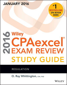 Whittington, O. Ray - Wiley CPAexcel Exam Review 2016 Study Guide January: Regulation, e-kirja