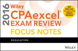 - Wiley CPAexcel Exam Review 2016 Focus Notes: Regulation, ebook