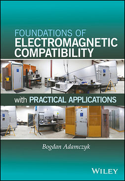 Adamczyk, Bogdan - Foundations of Electromagnetic Compatibility: with Practical Applications, e-bok