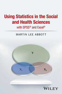 Abbott, Martin Lee - Using Statistics in the Social and Health Sciences with SPSS and Excel, e-bok