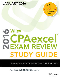 Whittington, O. Ray - Wiley CPAexcel Exam Review 2016 Study Guide January: Financial Accounting and Reporting, e-kirja