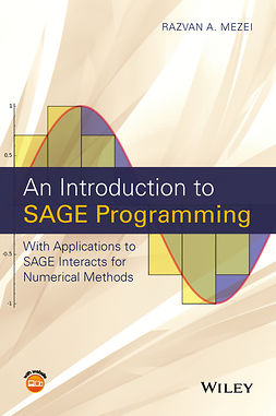 Mezei, Razvan A. - An Introduction to SAGE Programming: With Applications to SAGE Interacts for Numerical Methods, e-bok