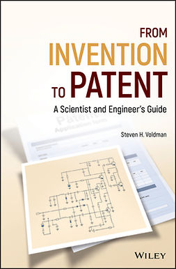 Voldman, Steven H. - From Invention to Patent: A Scientist and Engineer's Guide, ebook