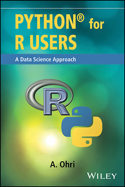Ohri, Ajay - Python for R Users: A Data Science Approach, e-kirja