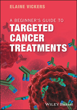 Vickers, Elaine - A Beginner's Guide to Targeted Cancer Treatments, e-kirja