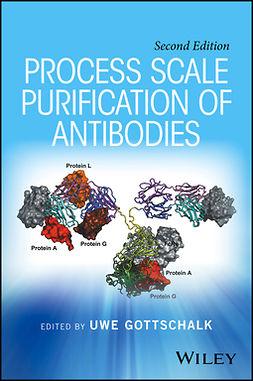 Gottschalk, Uwe - Process Scale Purification of Antibodies, ebook