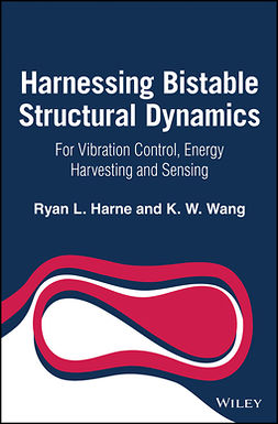 Harne, Ryan L. - Harnessing Bistable Structural Dynamics: For Vibration Control, Energy Harvesting and Sensing, ebook