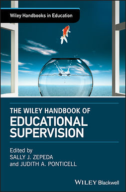 Ponticell, Judith A. - The Wiley Handbook of Educational Supervision, ebook