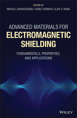 Jaroszewski, Maciej - Advanced Materials for Electromagnetic Shielding: Fundamentals, Properties, and Applications, e-bok